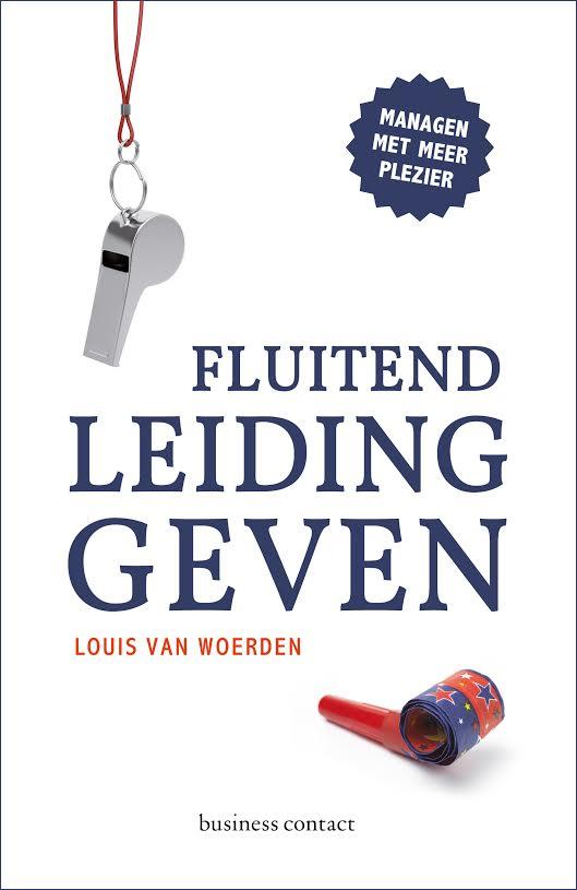 Louis van Woerden - Fluitend leidinggeven